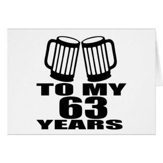 Cheers To My 63 Years Birthday Card
