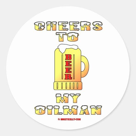Cheers To My Oilman,Oil Field Sticker,Oil,Pride Classic Round Sticker