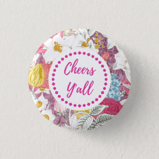 Cheers Y'all Floral Button