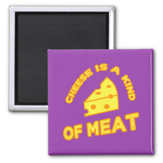 Cheese Is A Kind Of Meat Magnet