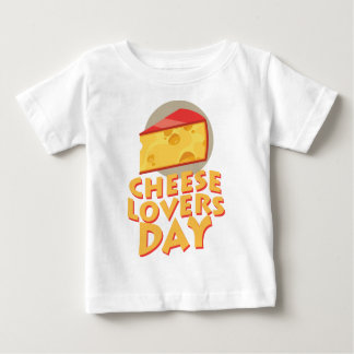 Cheese Lovers Day - Appreciation Day Baby T-Shirt