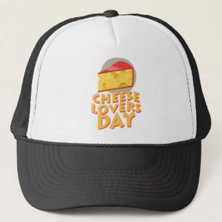 Cheese Lovers Day - Appreciation Day Trucker Hat