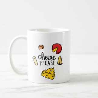 Cheese Please Coffee Mug