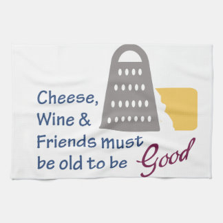 Cheese Wine And Friends Kitchen Towel