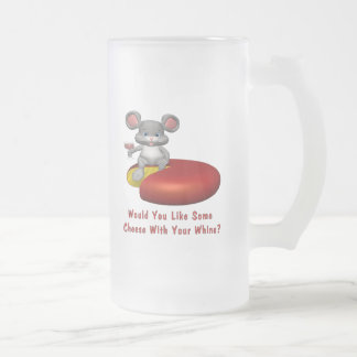 Cheese With Your Whine 16 Oz Frosted Glass Beer Mug