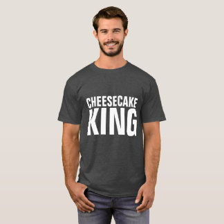CHEESECAKE KING, CHEESCAKE LOVER t-shirts