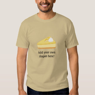 Cheesecake Slice: Customizable Slogan T-shirt