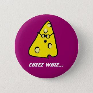 cheez whiz, Cheez whiz... 2 Inch Round Button