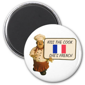 Chef Says Kiss The French Cook Magnet