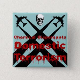 Chemical Dispersants are Domestic Terrorism 2 Inch Square Button