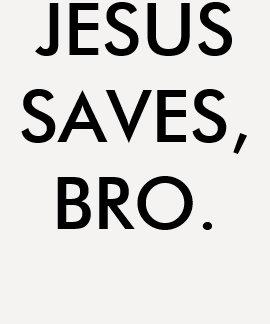 Chemise «Jésus saves, bro. « Tee Shirts