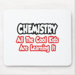 Chemistry...All The Cool Kids Mouse Pads