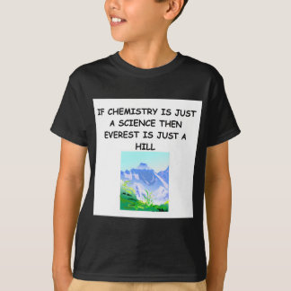 CHEMISTRY gifts T-Shirt