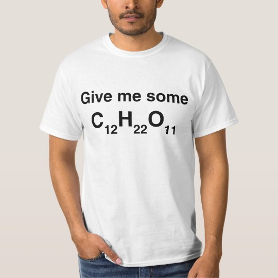Chemistry Give Me Sugar T-Shirt