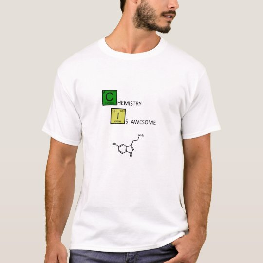 Chemistry is Awesome! (with serotonin molecule) T-Shirt