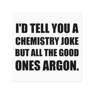 Chemistry Joke Good Ones Argon Canvas Print