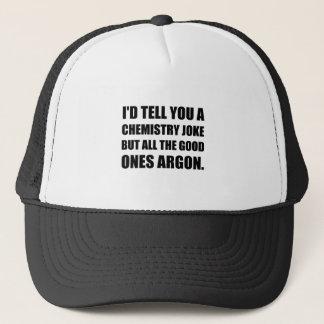 Chemistry Joke Good Ones Argon Trucker Hat