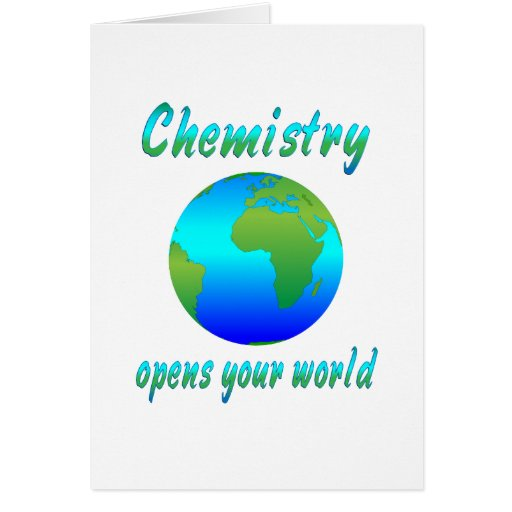Chemistry Opens Worlds Greeting Cards