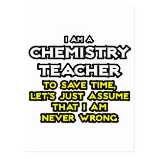 Chemistry Teacher...Assume I Am Never Wrong Postcard