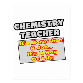 Chemistry Teacher...Way of Life Post Cards