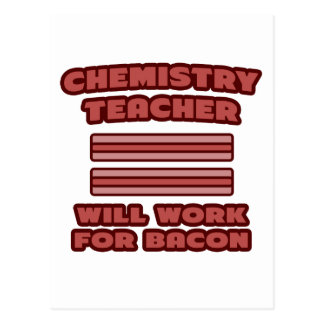 Chemistry Teacher Will Work For Bacon Postcards