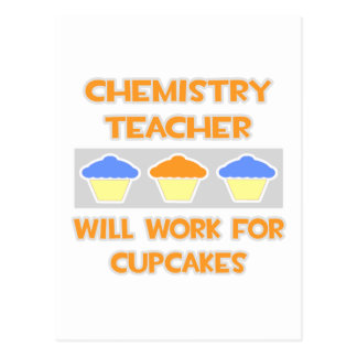 Chemistry Teacher ... Will Work For Cupcakes Post Card