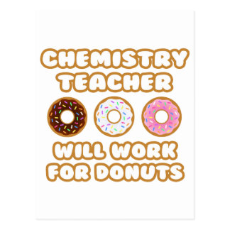 Chemistry Teacher Will Work For Donuts Post Card
