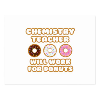 Chemistry Teacher Will Work For Donuts Post Cards