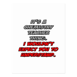 Chemistry Teacher .. You Wouldn't Understand Postcard