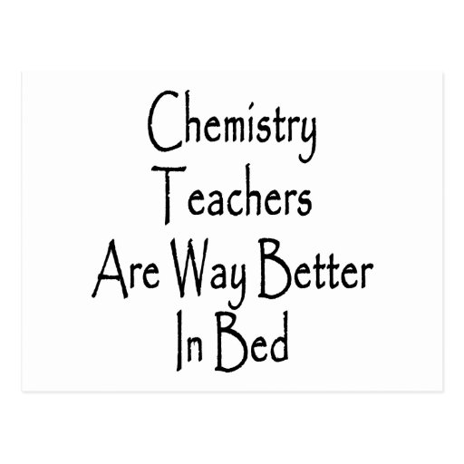 Chemistry Teachers Are Way Better In Bed Post Cards