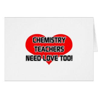 Chemistry Teachers Need Love Too Greeting Card