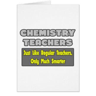 Chemistry Teachers...Smarter Greeting Card