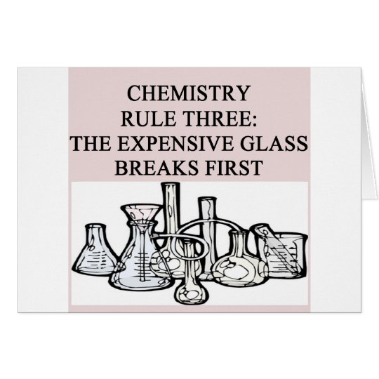 chemistry: the epensive glass breaks first greeting card