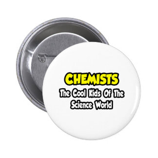 Chemists...Cool Kids of Science World 2 Inch Round Button