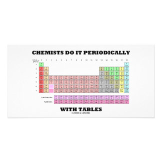Chemists Do It Periodically With Tables Photo Greeting Card