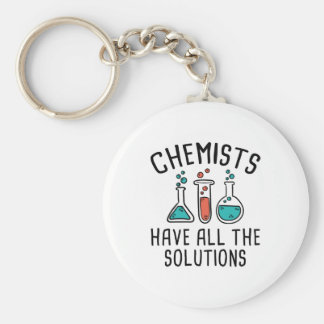 Chemists Have All The Solutions Keychain