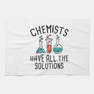 Chemists Have All The Solutions Kitchen Towel