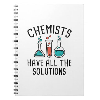 Chemists Have All The Solutions Notebook