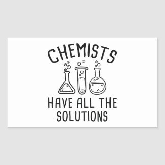 Chemists Have All The Solutions Sticker