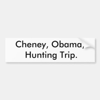 Cheney, Obama, Hunting Bumper Sticker
