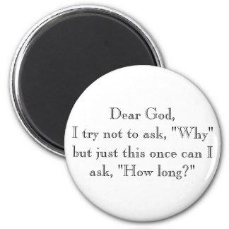 """Cher Dieu, j'essaye de ne pas demander, """"pourquoi"""" Magnet Rond 8 Cm"""