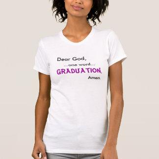Cher Dieu,… un mot…, obtention du diplôme., amen T-shirt
