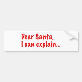 Cher Père Noël, je peux expliquer… Autocollant De Voiture