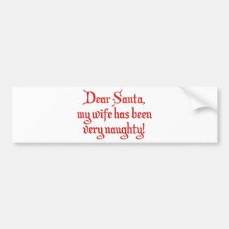 Cher Père Noël, mon épouse a été très vilain ! Autocollant De Voiture