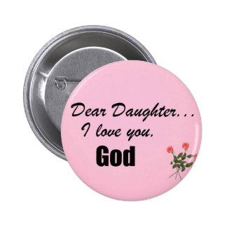 Chère fille, je t'aime. Dieu Badge Avec Épingle