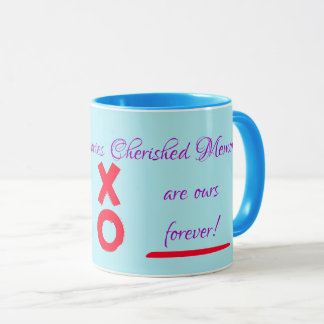 Cherished Memories Are Ours Forever! mugs cups
