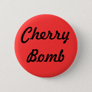 """Cherry Bomb"" Button"