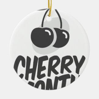 Cherry Month - Appreciation Day Ceramic Ornament