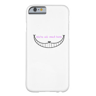 Cheshire Cat Smile Barely There iPhone 6 Case