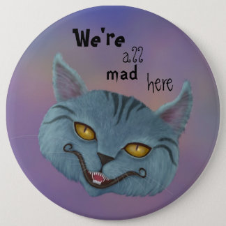 Cheshire Cat We're All Mad Here Button